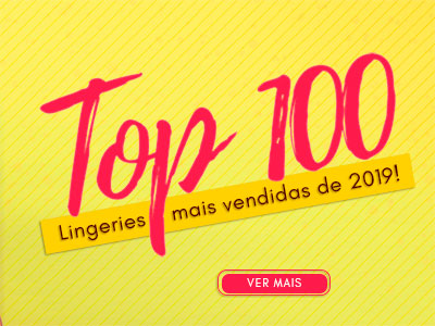 Top 100 - Lingeries mais vendidas de 2019